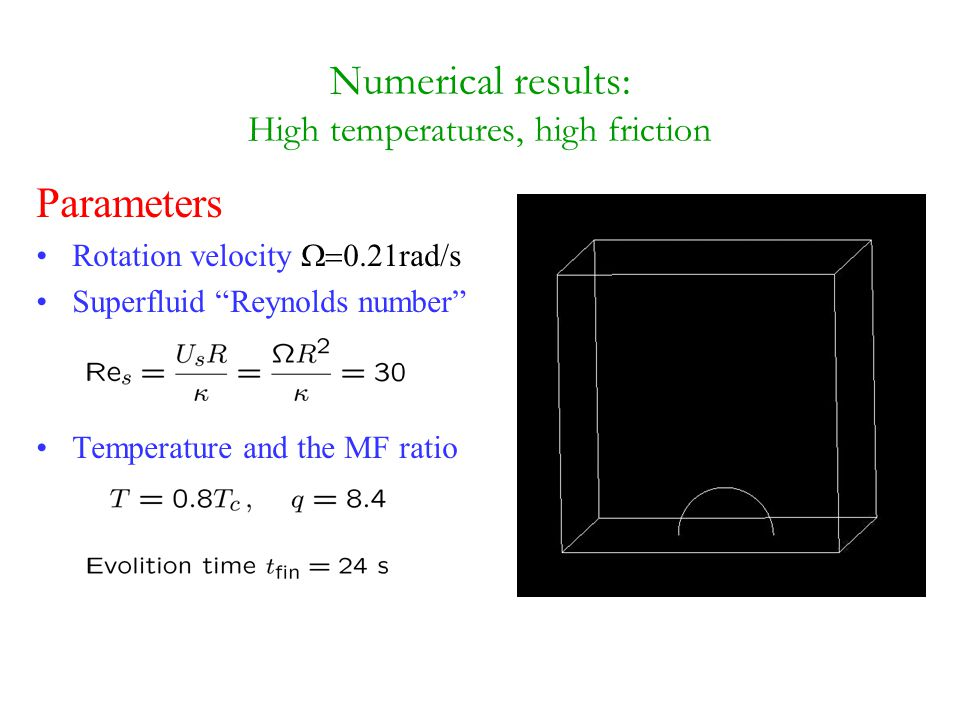 Numerical results: High temperatures, high friction