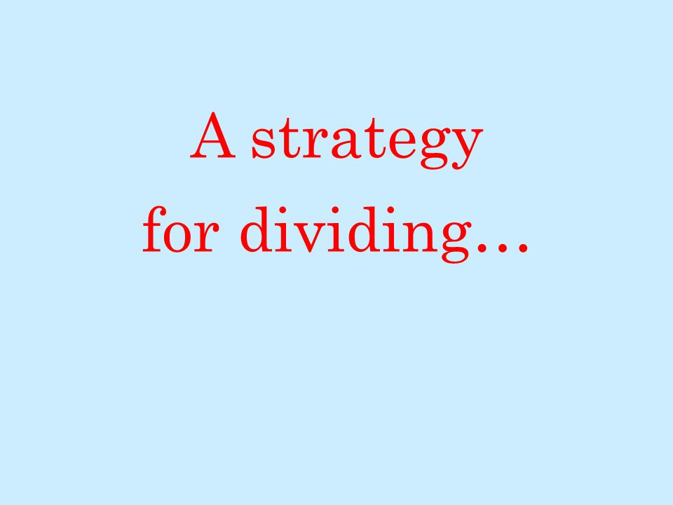 A strategy for dividing…