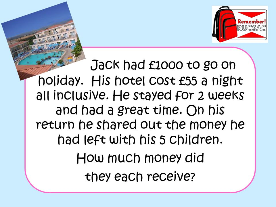 Jack had £1000 to go on holiday