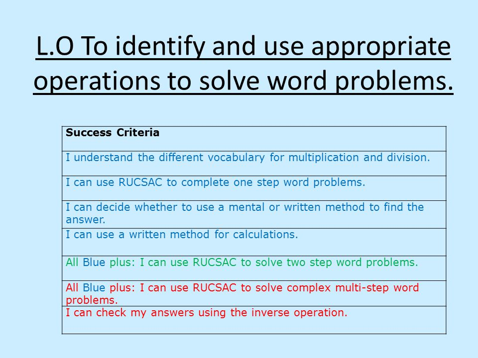 L.O To identify and use appropriate operations to solve word problems.