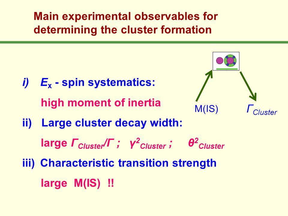 Main experimental observables for determining the cluster formation