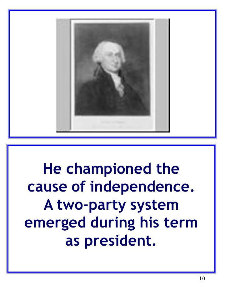 He championed the cause of independence