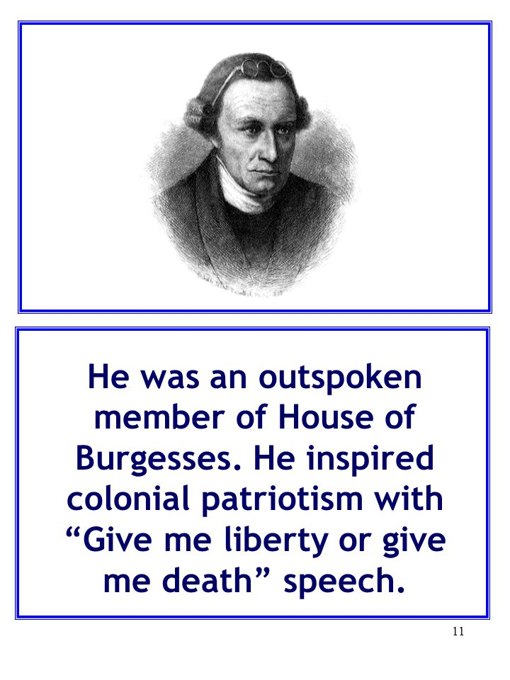 He was an outspoken member of House of Burgesses