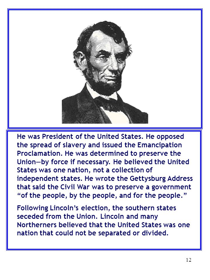 He was President of the United States