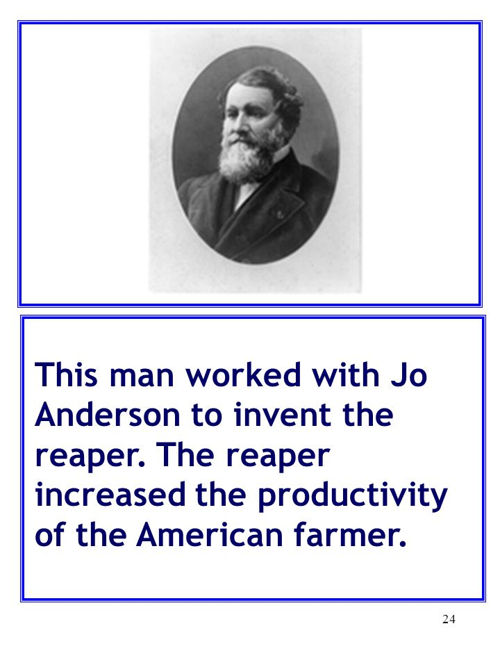 This man worked with Jo Anderson to invent the reaper