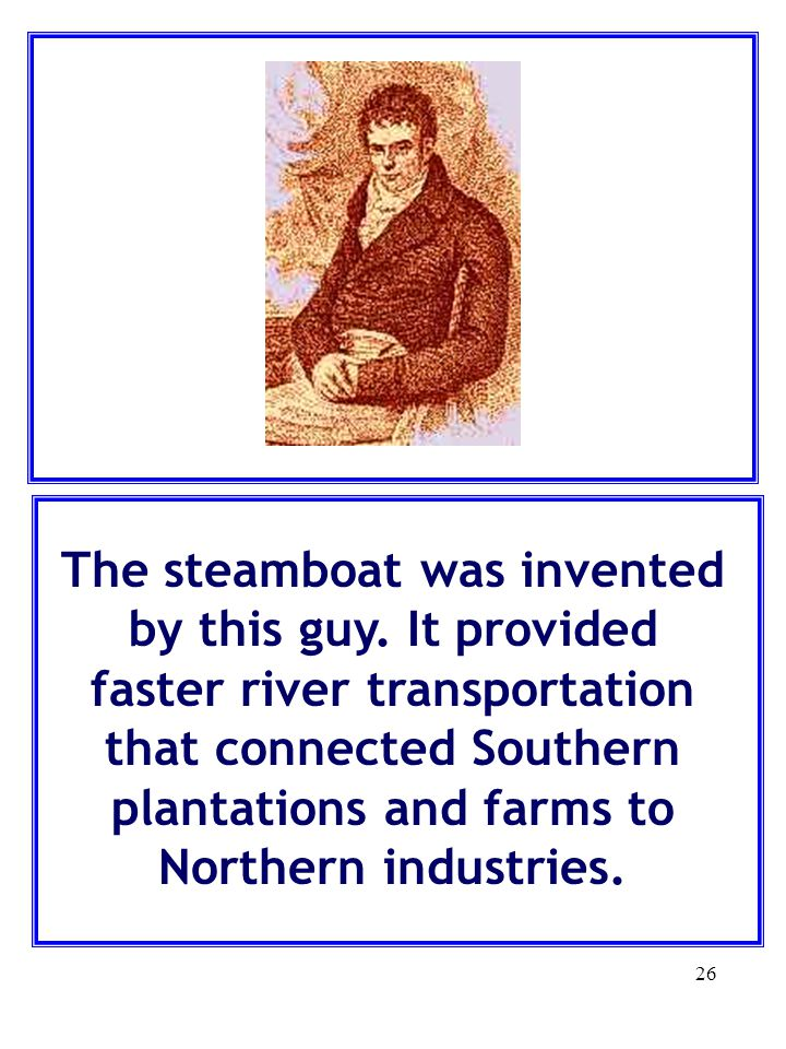 The steamboat was invented by this guy