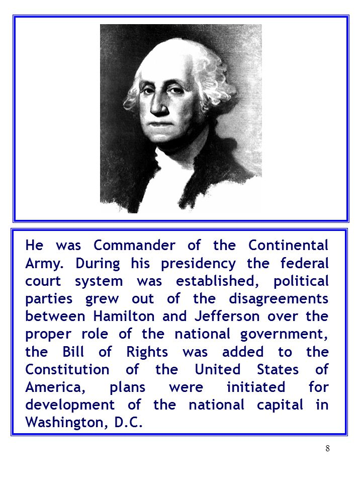 He was Commander of the Continental Army