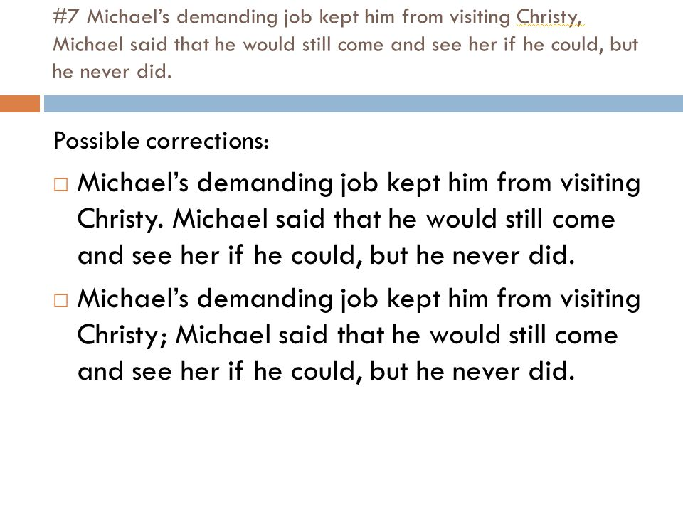 #7 Michael's demanding job kept him from visiting Christy, Michael said that he would still come and see her if he could, but he never did.