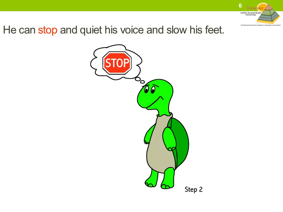 He can stop and quiet his voice and slow his feet.