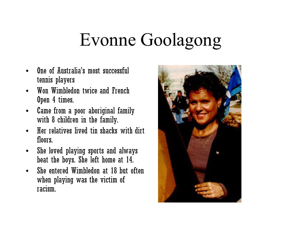 Evonne Goolagong One of Australia's most successful tennis players