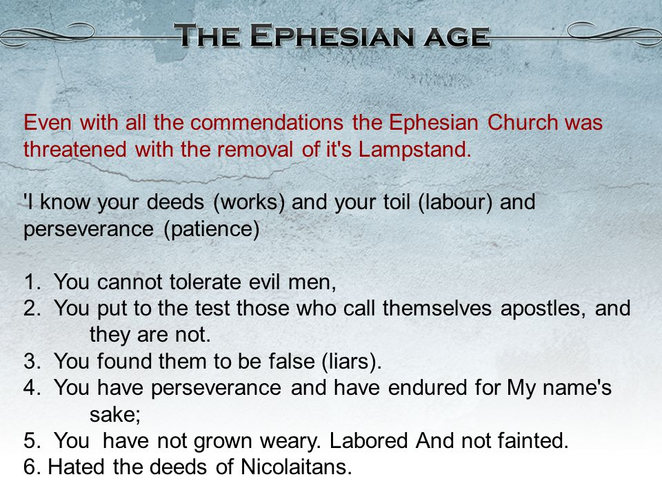 Even with all the commendations the Ephesian Church was threatened with the removal of it s Lampstand.