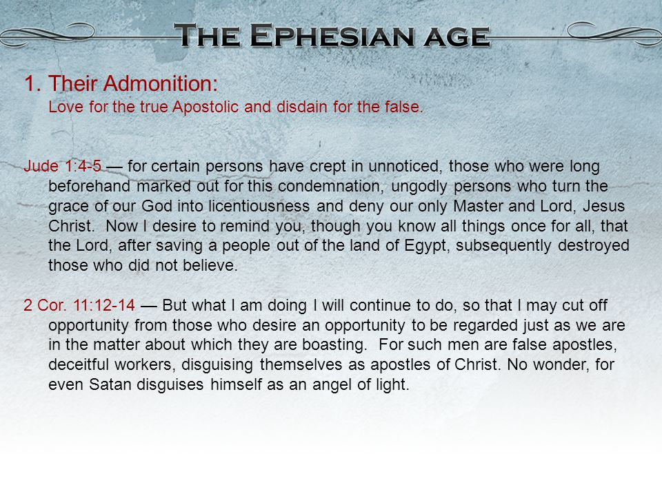 Their Admonition: Love for the true Apostolic and disdain for the false.