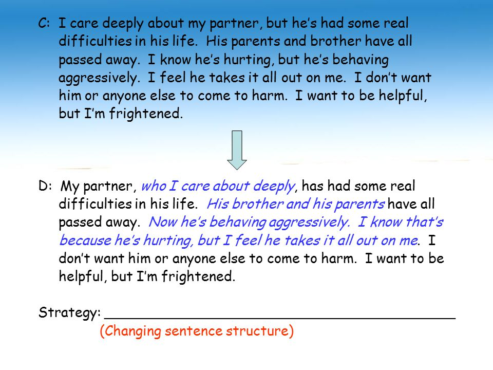 C: I care deeply about my partner, but he's had some real