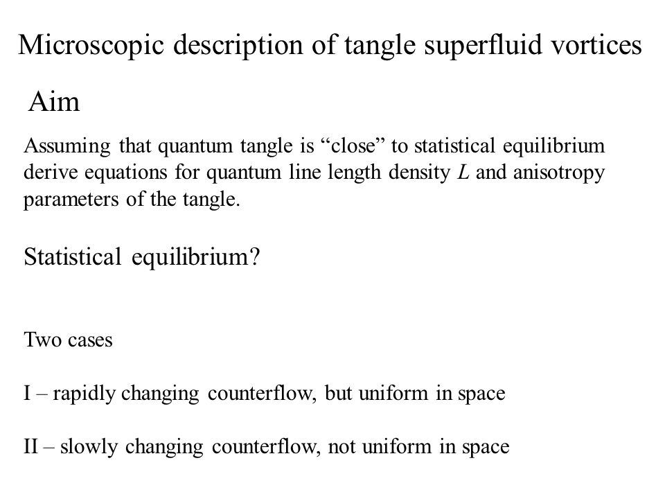 Microscopic description of tangle superfluid vortices