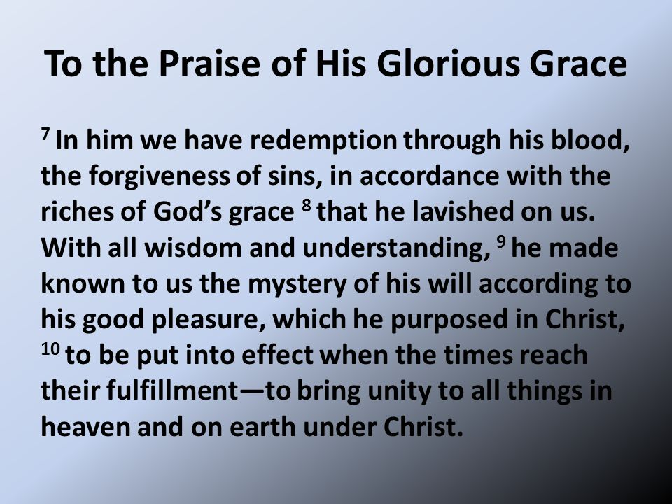 To the Praise of His Glorious Grace