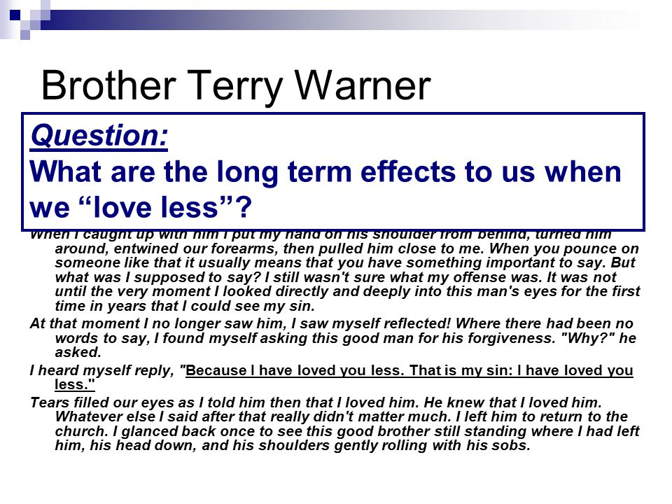 Brother Terry Warner Question: