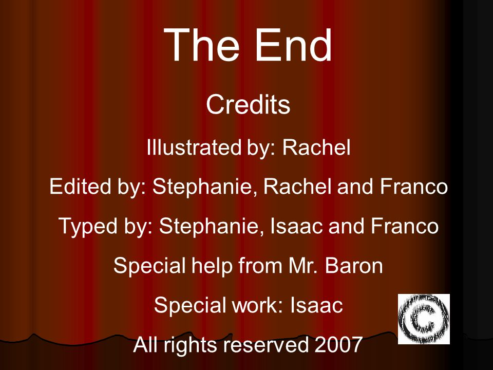 The End Credits Illustrated by: Rachel