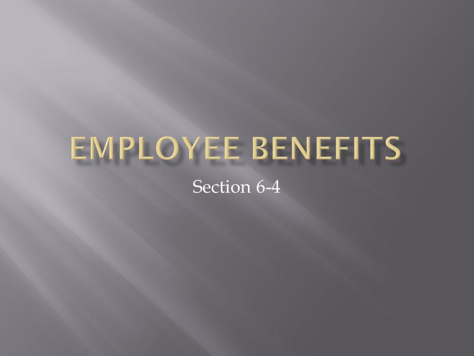 Employee Benefits Section 6-4