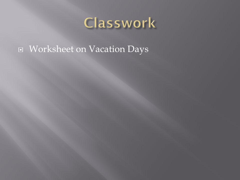 Classwork Worksheet on Vacation Days