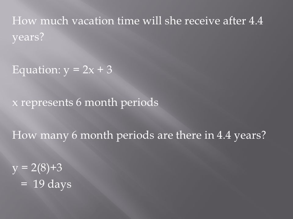 How much vacation time will she receive after 4. 4 years