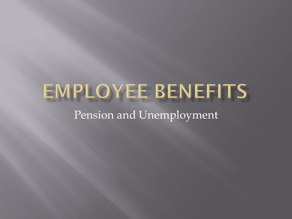 Pension and Unemployment
