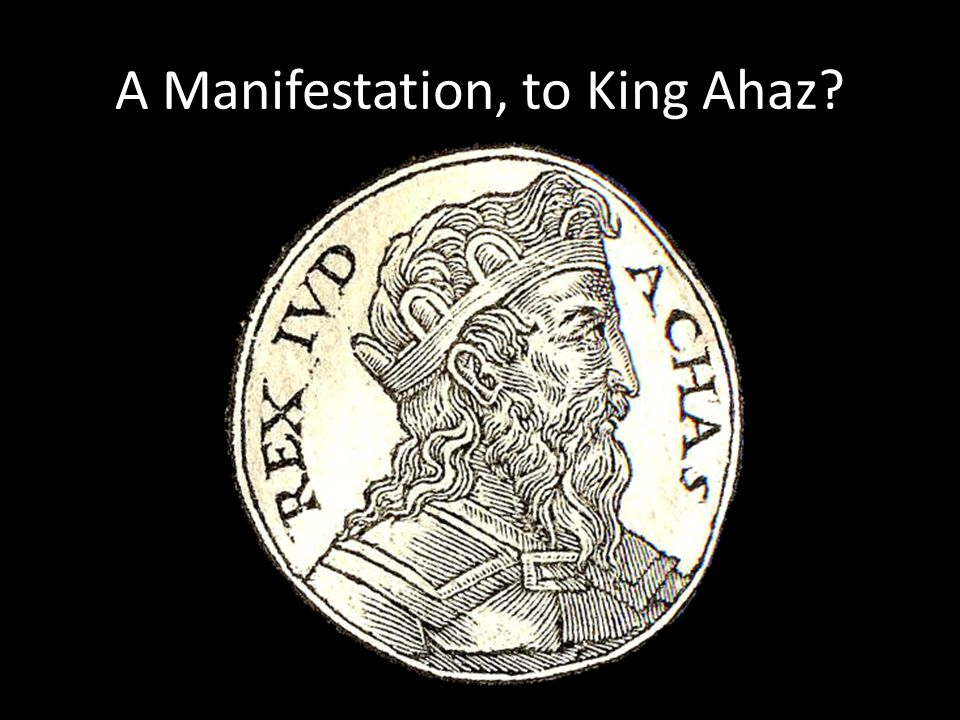 A Manifestation, to King Ahaz
