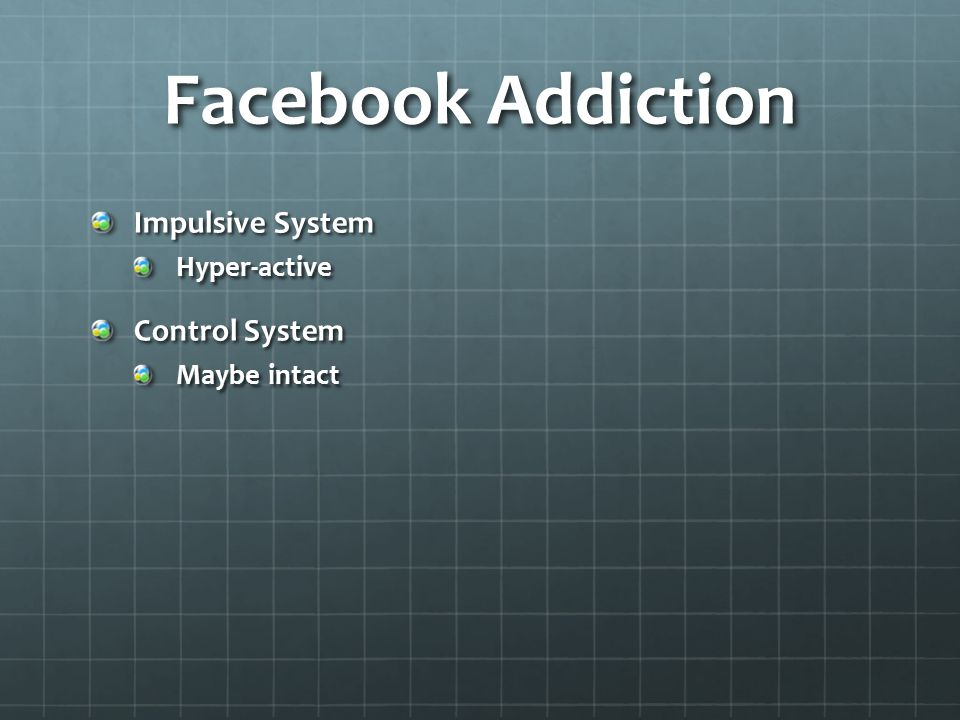 Facebook Addiction Impulsive System Control System Hyper-active