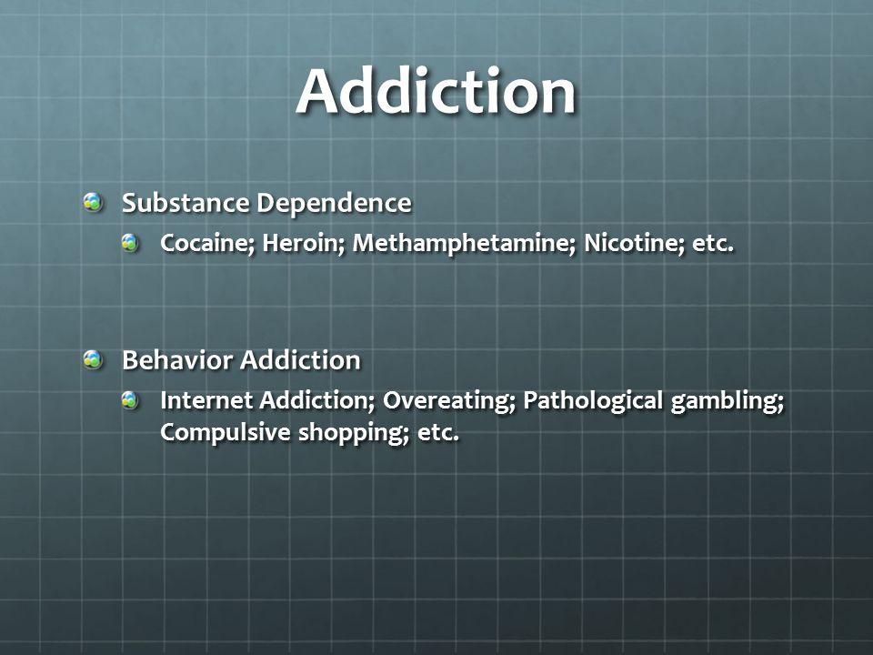 Addiction Substance Dependence Behavior Addiction