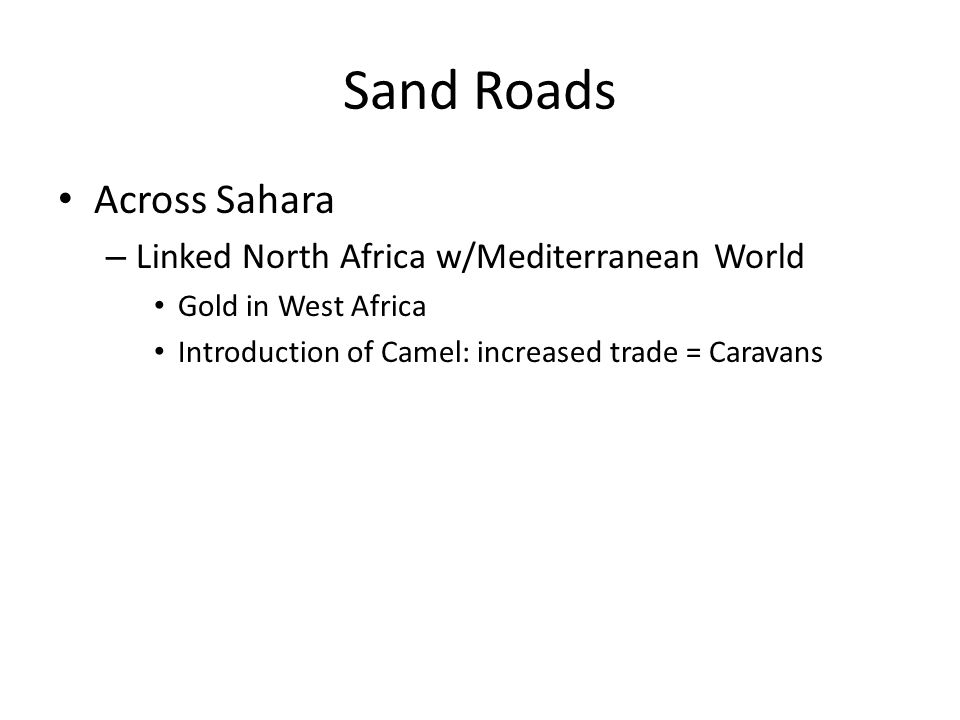 Sand Roads Across Sahara Linked North Africa w/Mediterranean World