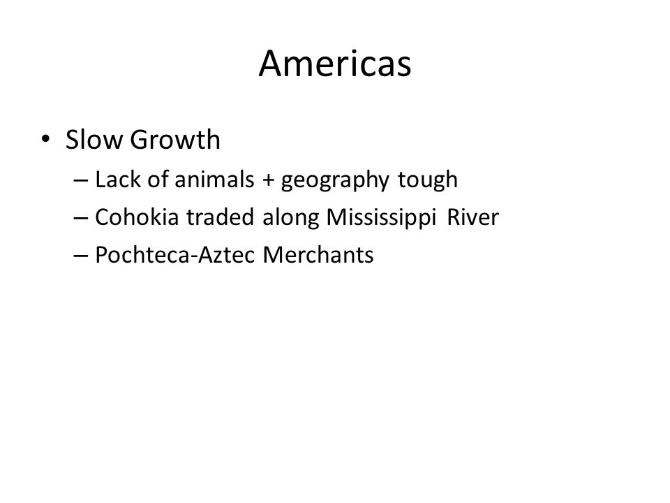 Americas Slow Growth Lack of animals + geography tough