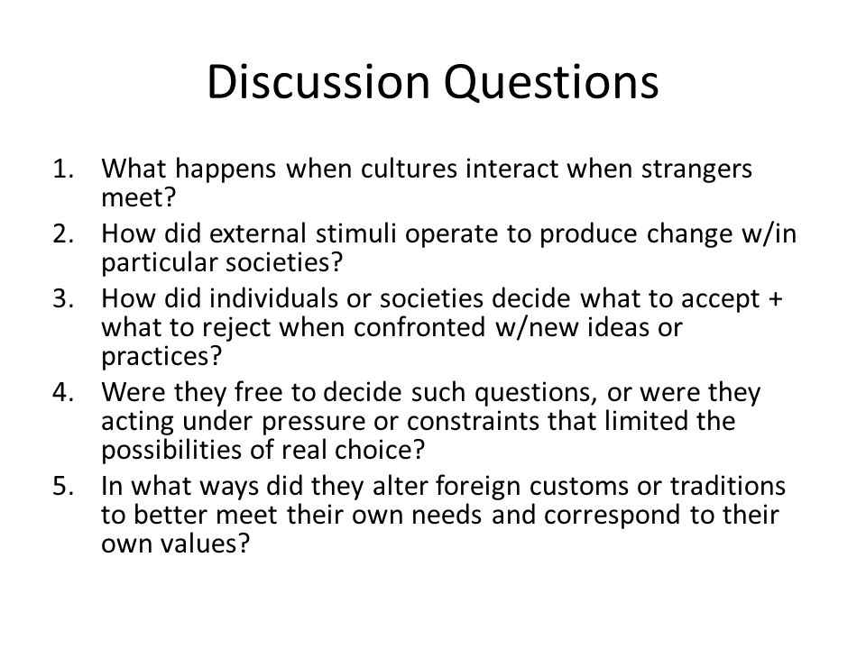Discussion Questions What happens when cultures interact when strangers meet