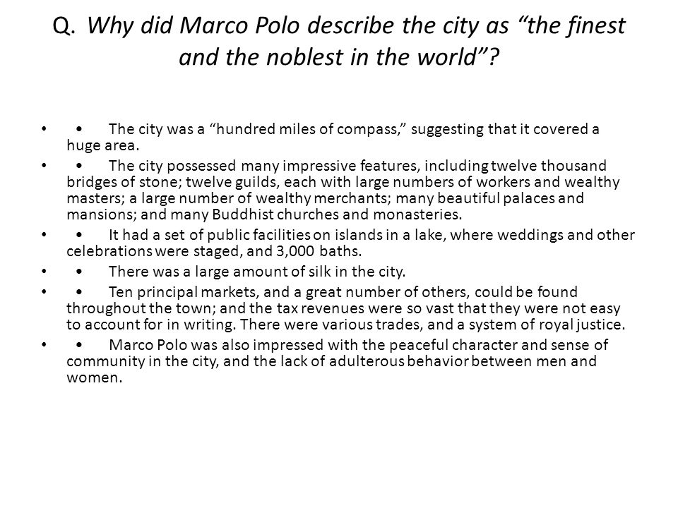 Q. Why did Marco Polo describe the city as the finest and the noblest in the world