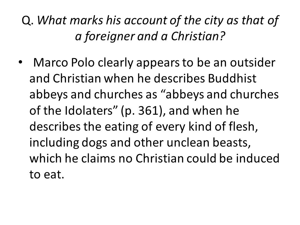 Q. What marks his account of the city as that of a foreigner and a Christian