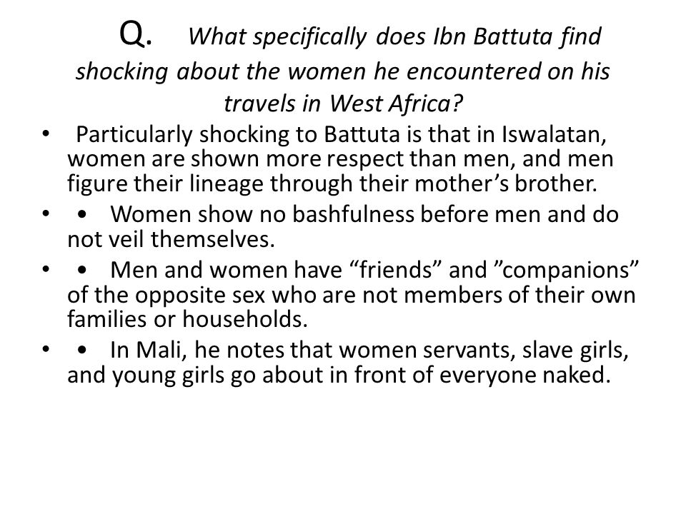 Q. What specifically does Ibn Battuta find shocking about the women he encountered on his travels in West Africa