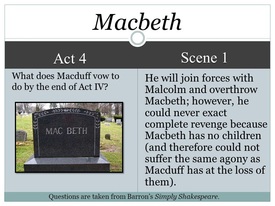 Macbeth Scene 1. Act 4. What does Macduff vow to do by the end of Act IV
