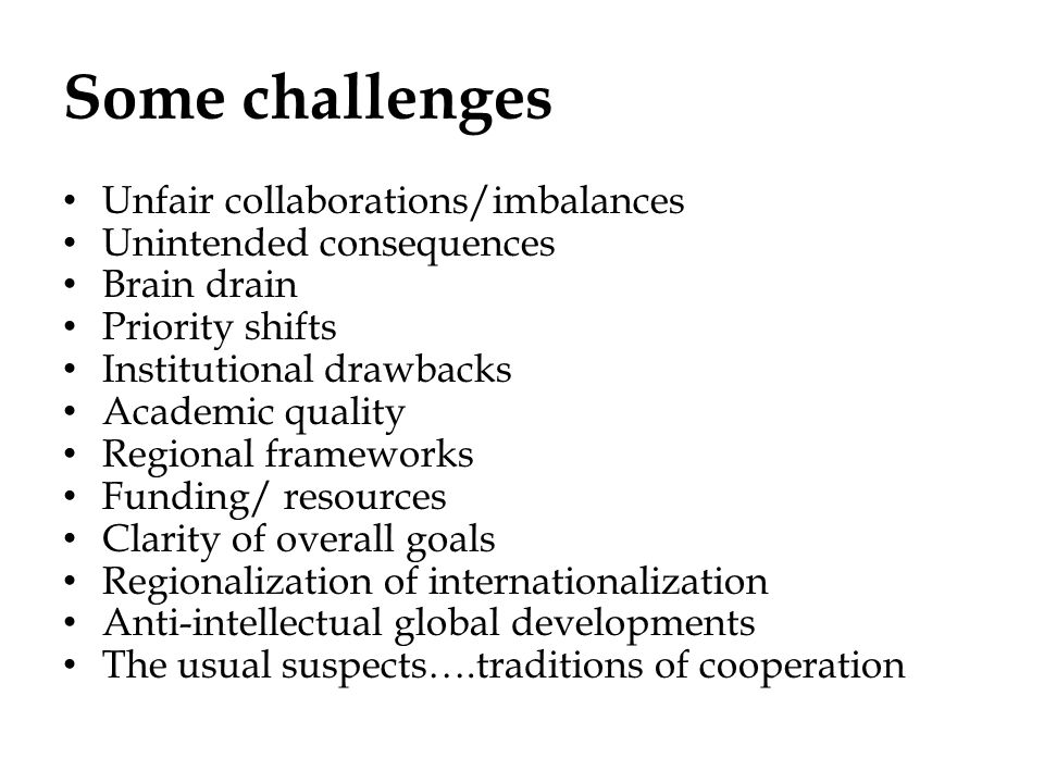 Some challenges Unfair collaborations/imbalances