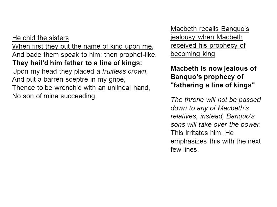 Macbeth recalls Banquo s jealousy when Macbeth received his prophecy of becoming king