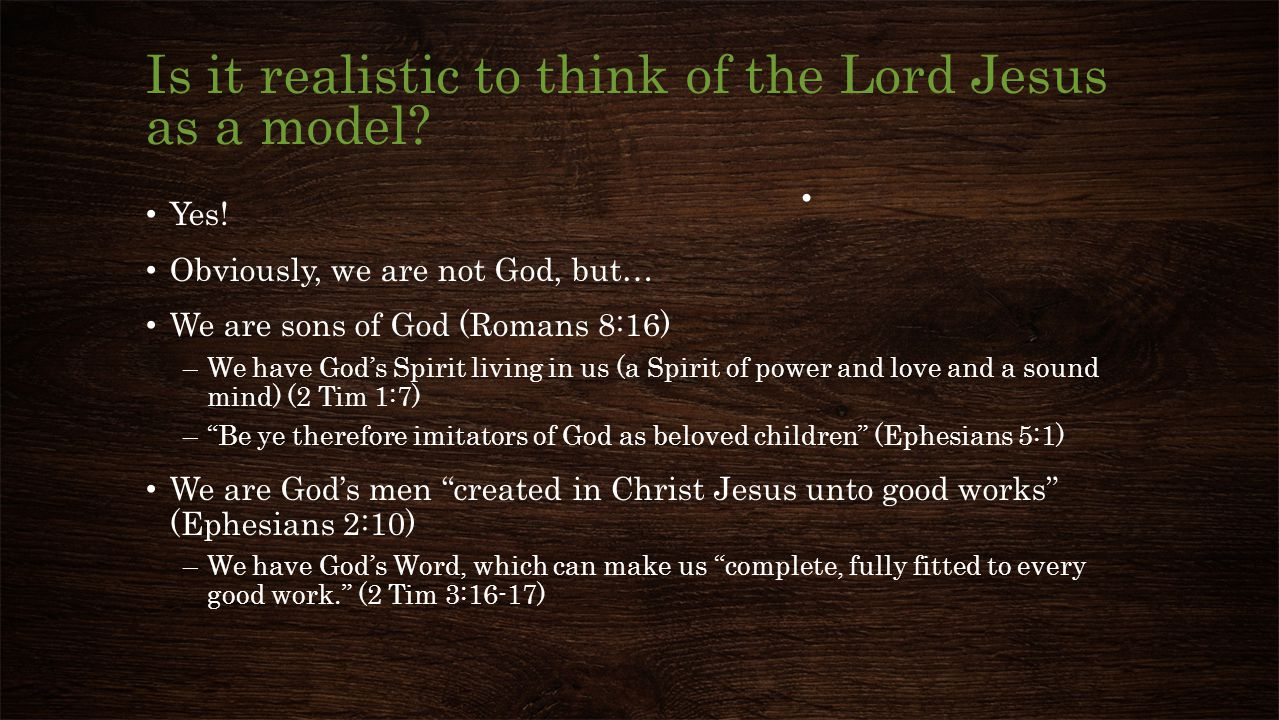 Is it realistic to think of the Lord Jesus as a model