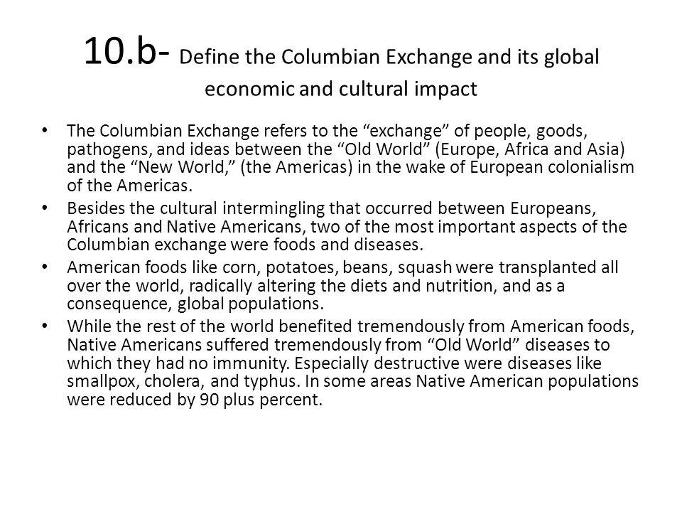 10.b- Define the Columbian Exchange and its global economic and cultural impact