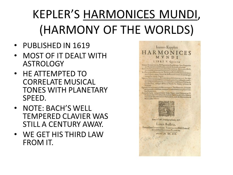 KEPLER'S HARMONICES MUNDI, (HARMONY OF THE WORLDS)