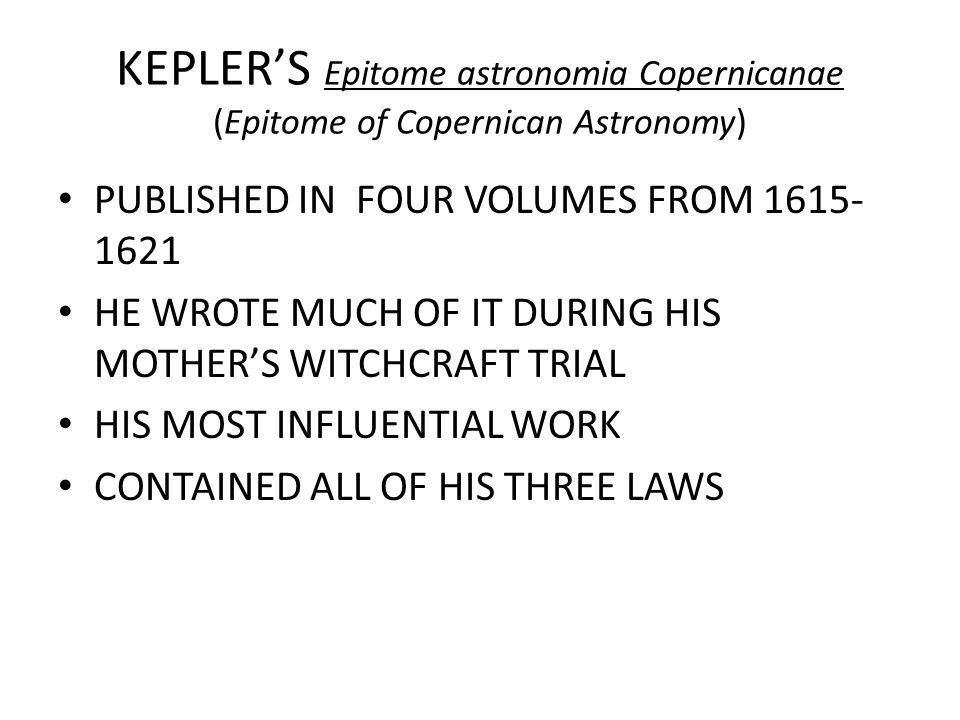KEPLER'S Epitome astronomia Copernicanae (Epitome of Copernican Astronomy)