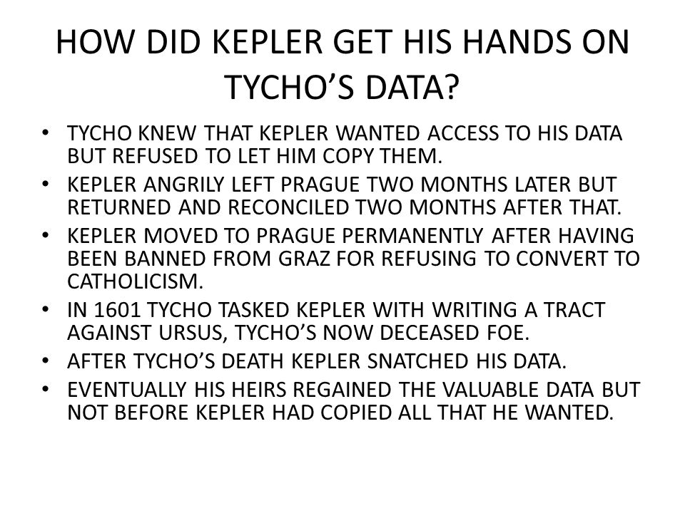 HOW DID KEPLER GET HIS HANDS ON TYCHO'S DATA