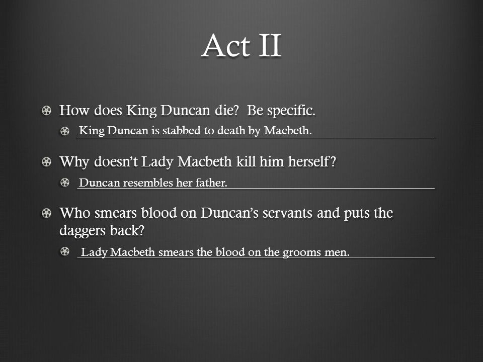 Act II How does King Duncan die Be specific.