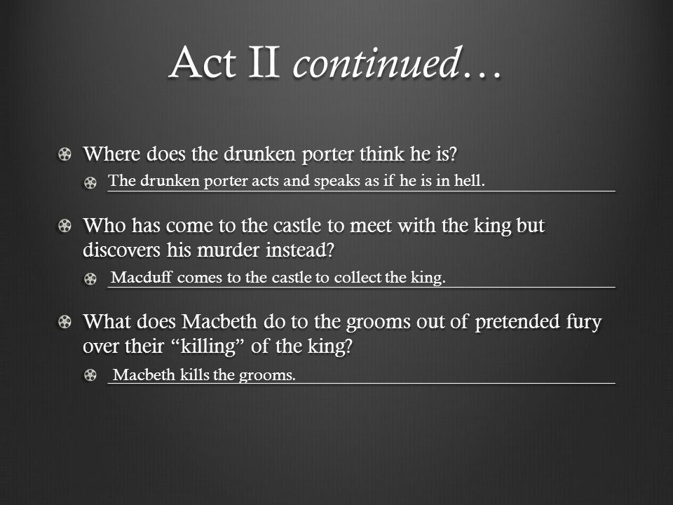 Act II continued… Where does the drunken porter think he is