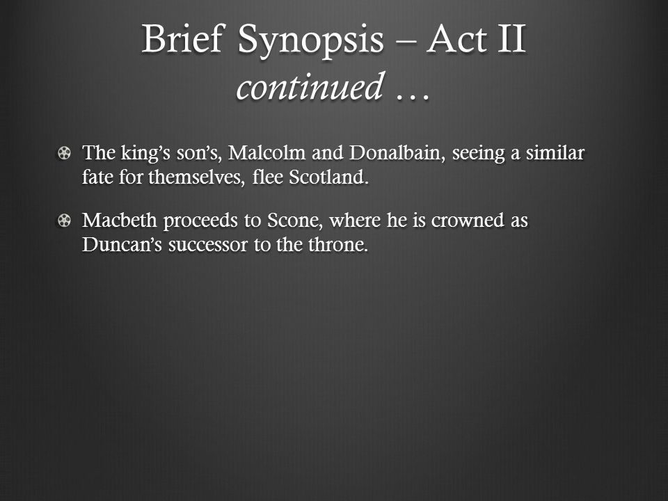 Brief Synopsis – Act II continued …