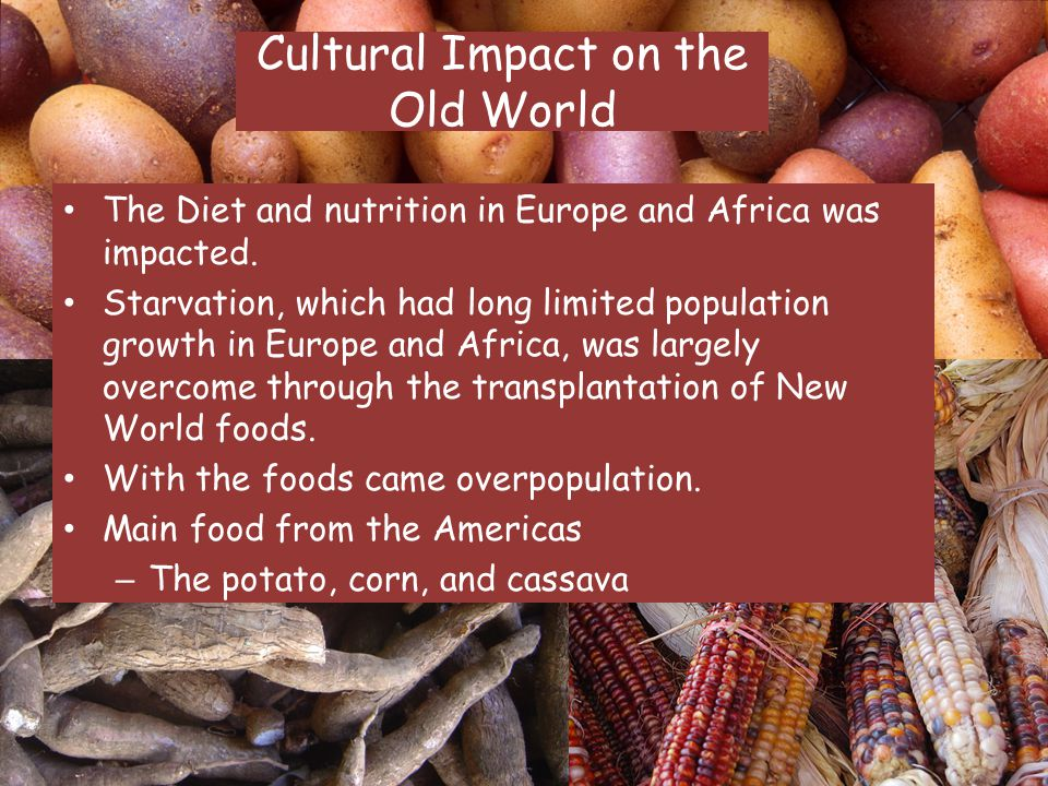 Cultural Impact on the Old World