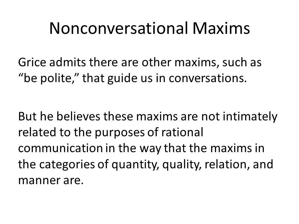 Nonconversational Maxims
