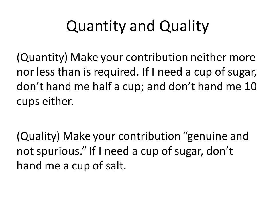 Quantity and Quality