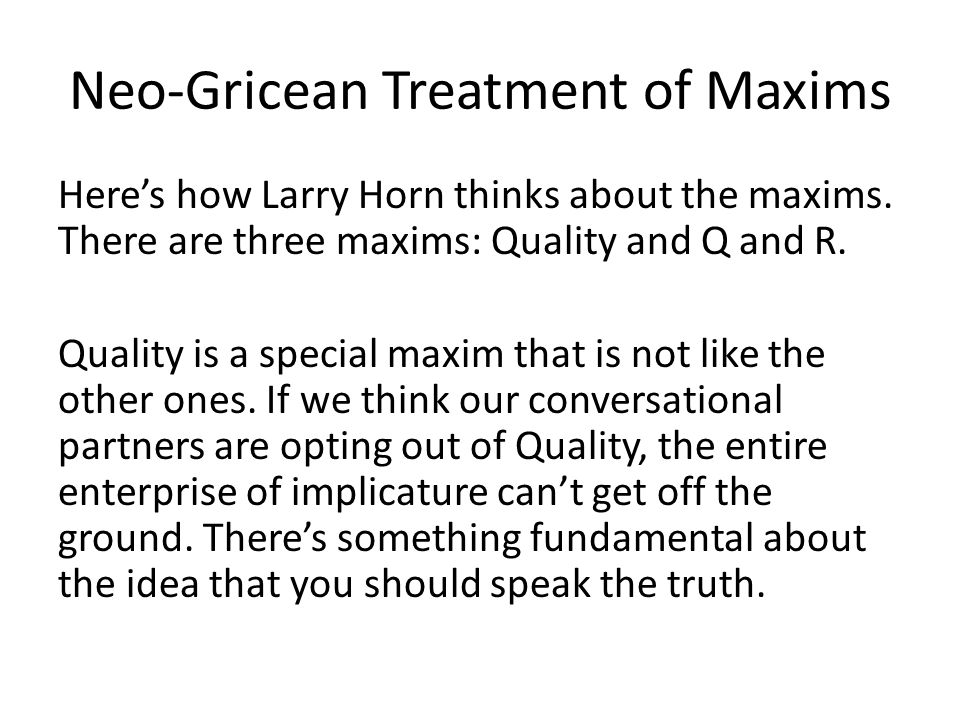 Neo-Gricean Treatment of Maxims