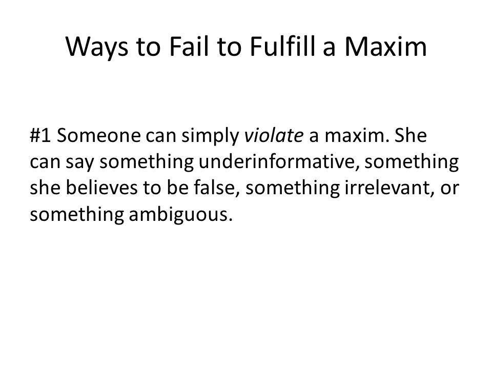 Ways to Fail to Fulfill a Maxim
